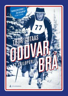 """Bildet viser omslaget til boken """"Oddvar Brå - et skiløperliv"""""""