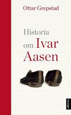 Grepstad_Ottar_historia om Ivar Aasen