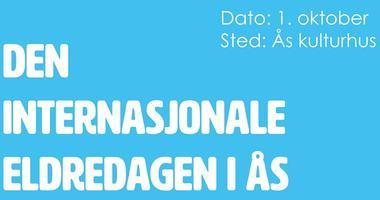 Den internasjonale eldredagen i Ås 1. oktober på Kulturhuset, hvit skrift på blå bunn