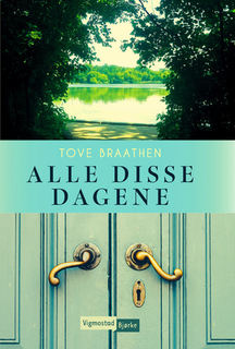 """Bildet viser omslaget til boken """"Alle disse dagene"""""""