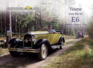 """Coverbilde av boken """"Veiene som ble til E6: Østfold - Akershus - Oslo"""""""