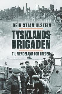 """bildet viser omslaget til boka """"Tysklandsbrigaden: til fiendeland for freden"""""""