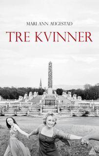 """Bildet viser omslaget til boken """"Tre kvinner"""""""