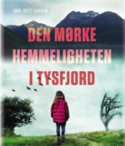 Utsnitt fra forsiden av Anne-Britt Harsems bok: Den mørke hemmeligheten i Tysfjord (gjengitt med forfatterens samtykke)