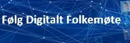 Følg Digitalt folkmøte.JPG