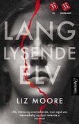 Forisden av romanen Lang lysende elv av Liz Moore