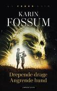 Forside av Karin Fossums Drepende drage. Angrende hund