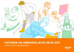 Faktaboken om arbeidsmiljø og helse 2021 er utgitt av Statens arbeidsmiljøinstitutt. Illustrasjon: Fra bokens forside.