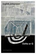 Dette er G. En roman av Inghill Johansen utgitt på Oktober forlag.