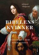 Bibelens kvinner av Alf Kjetil Walgermo. Utgitt på Samlaget.